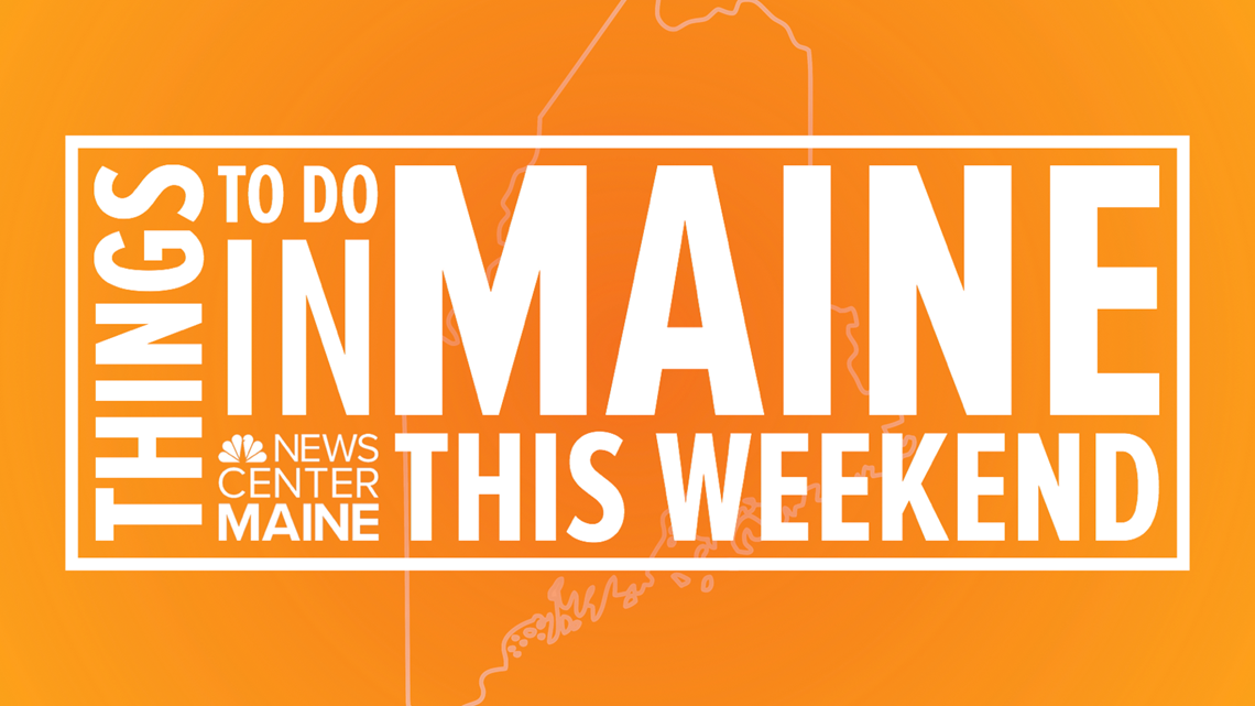 Things to do in Maine this weekend: June 21-23