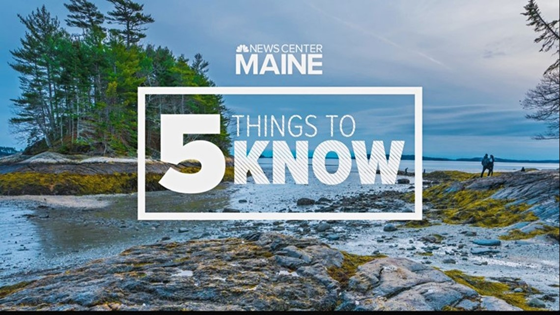 5 Things to know Friday: Spring storm hits the state, Maine's Green New Deal, and more.