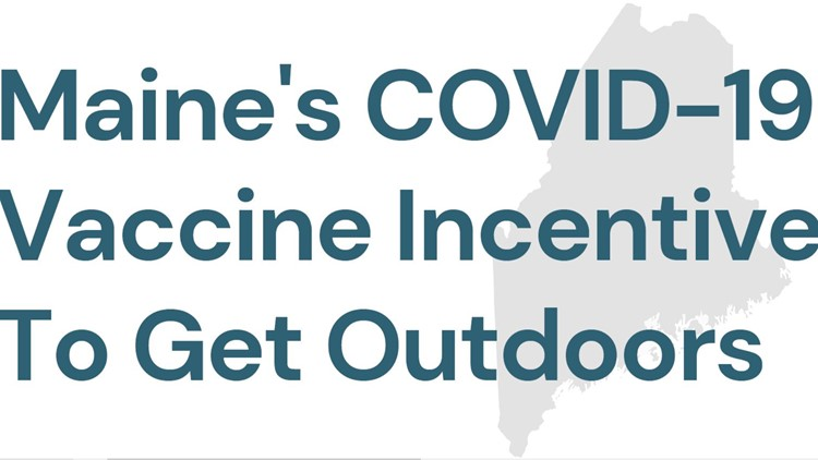New 'Your Shot To Get Outdoors' initiative in Maine aims to incentivize getting vaccinated before summer season begins