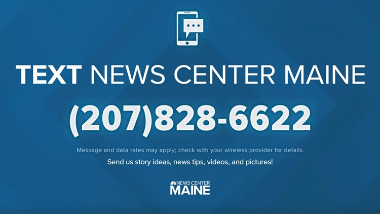 Save NEWS CENTER Maine in your phone so you can text us with tips & videos