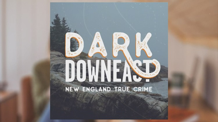 'Dark Downeast' revisits the unsettling and often unsolved crime stories of Maine and New England